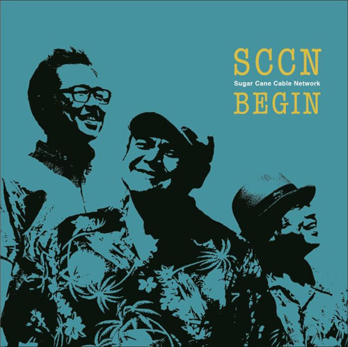 BEGIN『Sugar Cane Cable Network』ジャケット