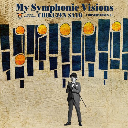 佐藤竹善『My Symphonic Visions ~CORNERSTONES 6~ feat. 新日本フィルハーモニー交響楽団』ジャケット