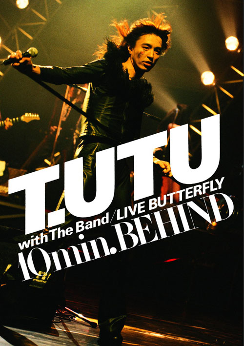 『T.UTU with The Band LIVE BUTTERFLY 10min. BEHIND』ジャケット