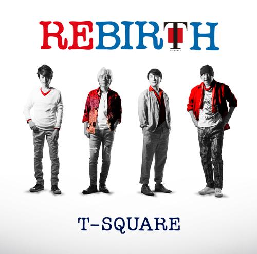 T-SQUARE/REBIRTH