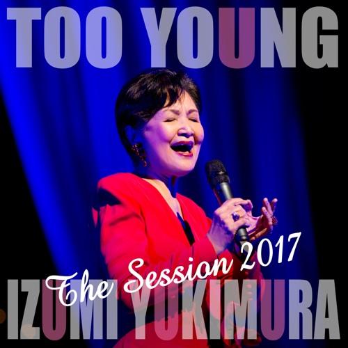 雪村いづみ / TOO YOUNG -The Session 2017