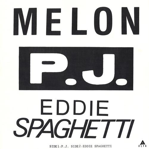 中西俊夫 / MELON / P.J. c/w EDDIE SPAGHETTI