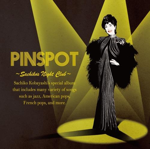 小林幸子 / PINSPOT ~Sachiko's Night Club~