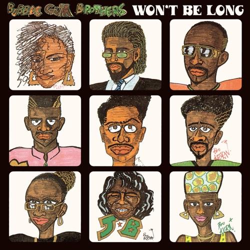 バブルガム・ブラザーズ / 結成35周年記念7インチ・アナログレコード WON'T BE LONG