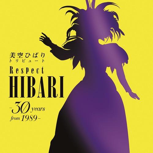 美空ひばりトリビュート Respect HIBARI -30 years from 1989-