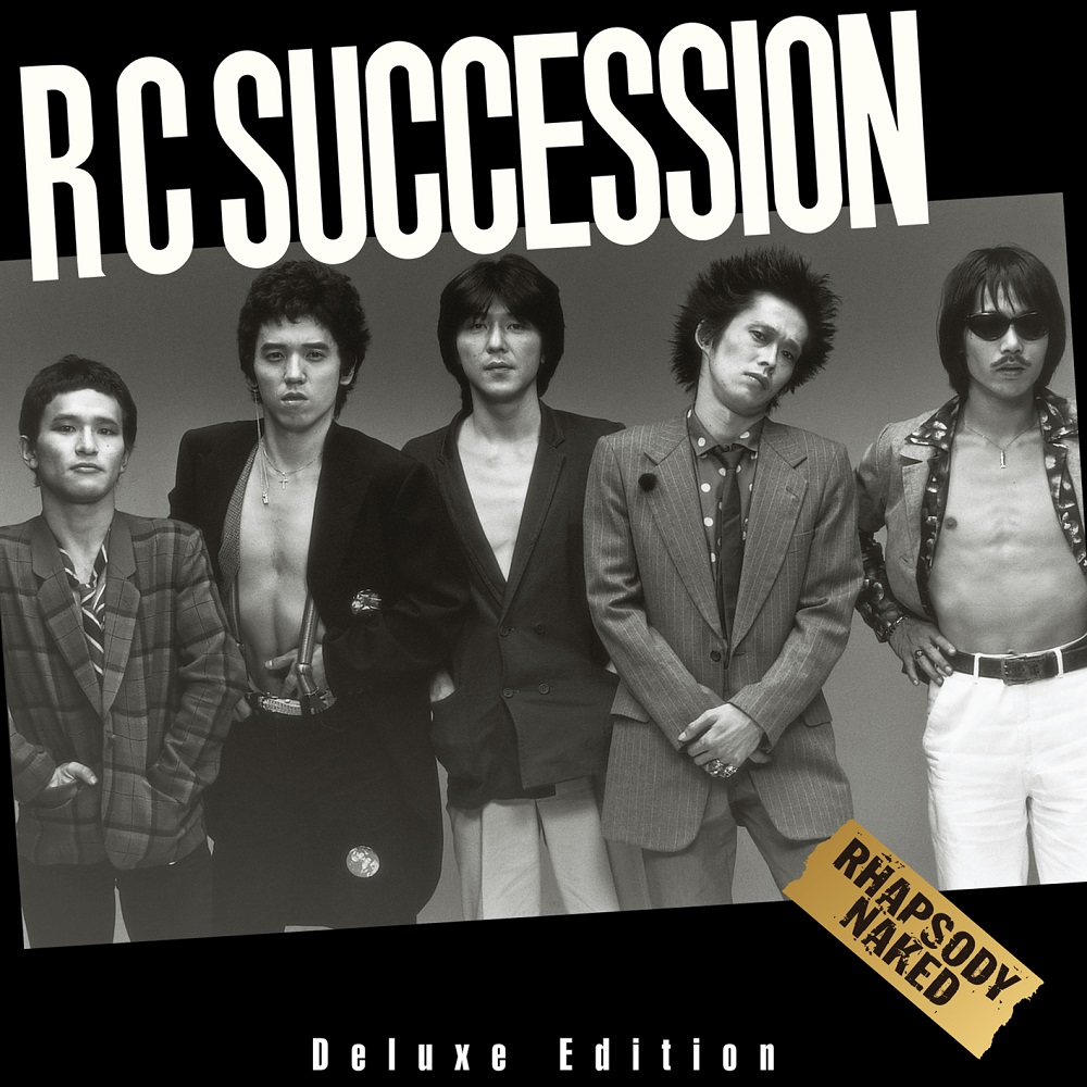 RCサクセション / 『RHAPSDODY NAKED Deluxe Edition』